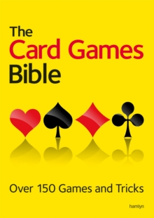 The Card Games Bible : Over 150 games and tricks, Paperback Book