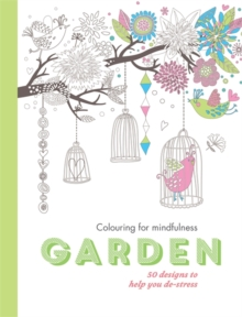 Garden : 50 Designs to Help You De-Stress, Paperback