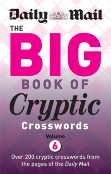 Daily Mail Big Book of Cryptic Crosswords : Volume 6, Paperback