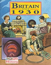Ginn History: Key Stage 2 Britain Since 1930 Pupil's Book, Paperback