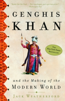 Genghis Khan : And the Making of the Modern World, Paperback