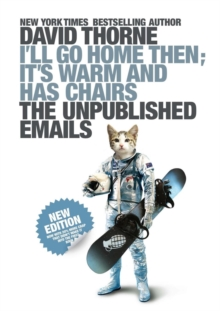 I'll Go Home Then, it's Warm and Has Chairs : The Unpublished Emails, Paperback