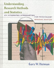Understanding Research Methods and Statistics : An Integrated Introduction for Psychology, Hardback