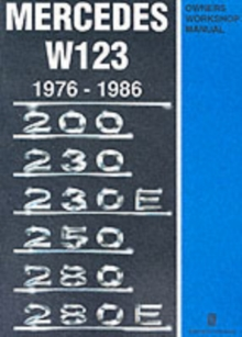 Mercedes W123 Owners Workshop Manual 1976-1986 : 200, 230, 230E, 250, 280, 280E, Paperback Book