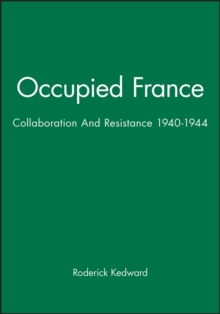 Occupied France : Collaboration and Resistance, 1940-44, Paperback