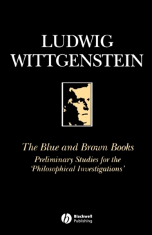 The Blue and Brown Books : Preliminary Studies for the Philosophical Investigations, Paperback Book
