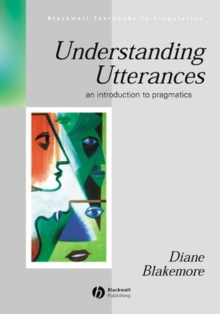 Understanding Utterances : Introduction to Pragmatics, Paperback