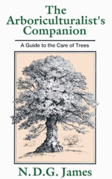 The Arboriculturalist's Companion : A Guide to the Care of Trees, Paperback
