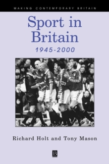 Sport in Britain Since 1945, Paperback