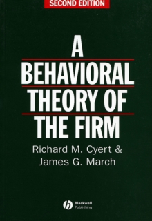 A Behavioral Theory of the Firm, Paperback