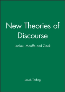 New Theories of Discourse : Laclau, Mouffe and Zizek, Paperback