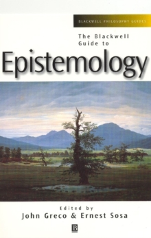 The Blackwell Guide to Epistemology, Paperback
