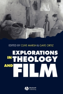 Explorations in Theology and Film : Movies and Meaning, Paperback