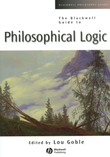 The Blackwell Guide to Philosophical Logic, Paperback Book