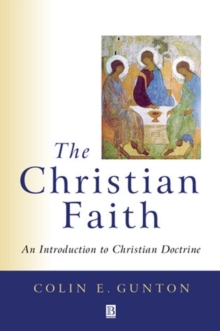 The Christian Faith : An Introduction to Christian Doctrine, Paperback Book