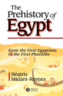 The Prehistory of Egypt, Paperback Book