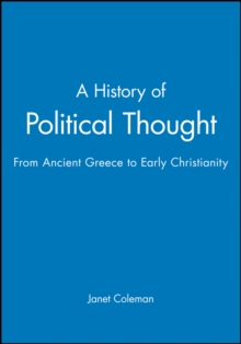 A History of Political Thought : From Ancient Greece to early Christianity From Ancient Greece to Early Christianity, Paperback Book