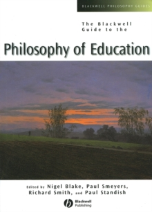 The Blackwell Guide to the Philosophy of Education, Paperback Book