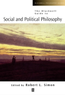 The Blackwell Guide to Social and Political Philosophy, Paperback