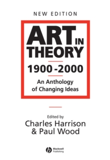 Art in Theory 1900-2000 : An Anthology of Changing Ideas, Paperback Book
