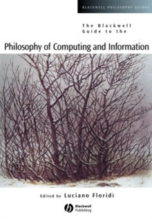 The Blackwell Guide to the Philosophy of Computing and Information, Paperback