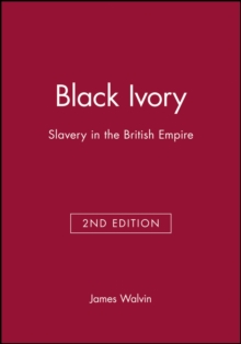 Black Ivory : Slavery in the British Empire, Paperback
