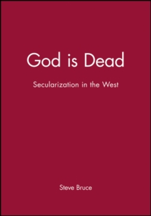 God is Dead : Secularization in the West, Paperback