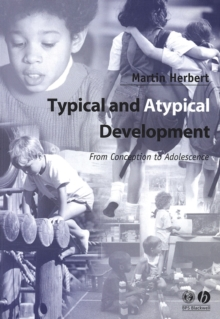 Typical and Atypical Development : From Conception to Adolescence, Paperback