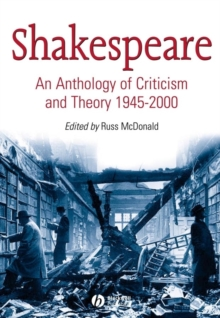 Shakespeare : An Anthology of Criticism and Theory 1945-2000, Paperback