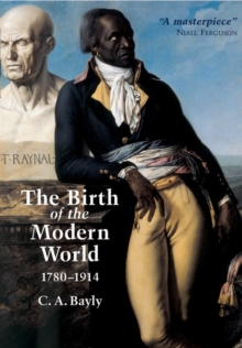 The Birth of the Modern World, 1780-1914 : Global Connections and Comparisons, Paperback