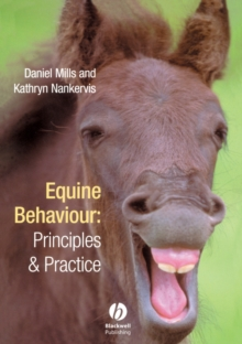 Equine Behaviour : Principles and Practice, Paperback