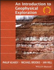 An Introduction to Geophysical Exploration, Paperback