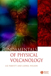 Fundamentals of Physical Volcanology, Paperback