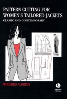 Pattern Cutting for Women's Tailored Jackets : Classic and Contemporary, Hardback