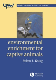 Environmental Enrichment for Captive Animals, Paperback