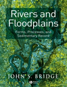Rivers and Floodplains : Forms, Processes and Sedimentary Record, Paperback