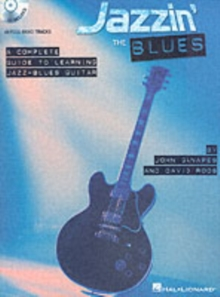 Jazzin' the Blues - A Complete Guide to Learning the Jazz-Blues Guitar, Paperback