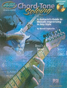 Chord Tone Soloing : A Guitarist's Guide to Melodic Improvising in Any Style, Paperback