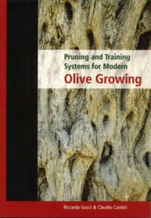 Pruning and Training Systems for Modern Olive Growing, Paperback