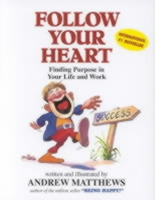 Follow Your Heart : Finding a Purpose in Your Life and Work, Paperback