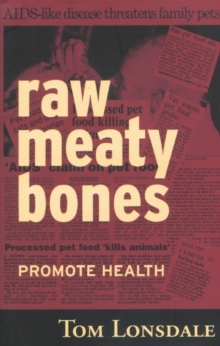 Raw Meaty Bones : Promote Health, Paperback