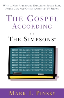"The Gospel According to the ""Simpsons"" : Bigger and Possibly Even Better Edition, Paperback"