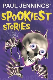 Paul Jennings' Spookiest Stories, Paperback