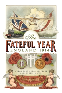 The Fateful Year : England 1914, Hardback Book