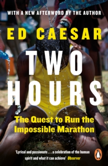 Two Hours : The Quest to Run the Impossible Marathon, Paperback