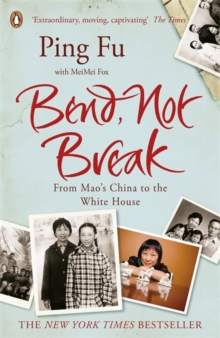 Bend, Not Break : From Mao's China to the White House, Paperback
