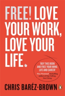 Free : Love Your Work, Love Your Life, Paperback