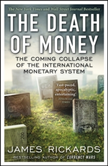 The Death of Money : The Coming Collapse of the International Monetary System, Paperback