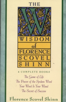 The Wisdom of Florence Scovel Shinn, Paperback Book