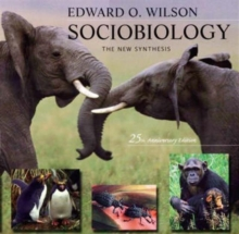 Sociobiology : The New Synthesis, Paperback